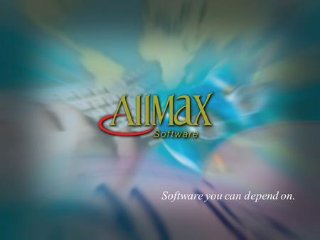 Software you can depend on.. O&M Software: The Solution to Data Management Presented by: B.J. Yoder Technical Support Specialist AllMax Software, Inc.