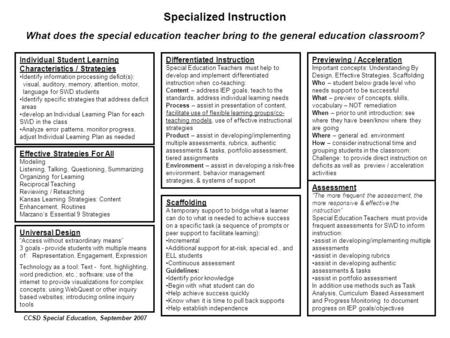 Specialized Instruction What does the special education teacher bring to the general education classroom? Individual Student Learning Characteristics /