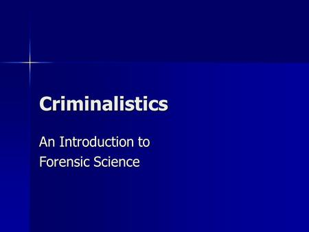 Criminalistics An Introduction to Forensic Science.