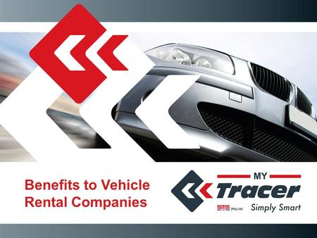 "Benefits to Vehicle Rental Companies. SMS Fleet (Pty) Ltd Privately owned company established in 2006 Our product ""My Tracer"" is a locally developed,"