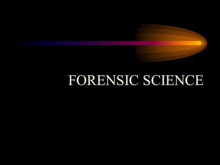 "FORENSIC SCIENCE. PHYSICAL EVIDENCE ""EVERY CONTACT LEAVES ITS TRACE"" ""Wherever he steps, whatever he touches, whatever he leaves, even unconsciously,"