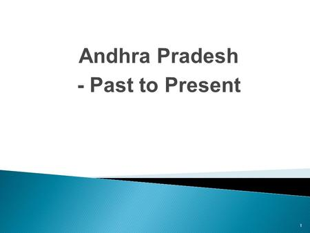 Andhra Pradesh - Past to Present 1. ORGANIZATION 2  Brief <strong>History</strong>  Development & Prosperity - Facts & Figures  Water Sharing  Education & Employment.