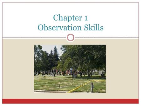 Chapter 1 Observation Skills. Bell work Question #1: 8/29/13 What do you think forensic science is?
