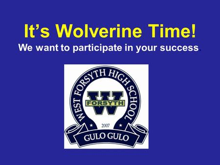 It's Wolverine Time! We want to participate in your success.