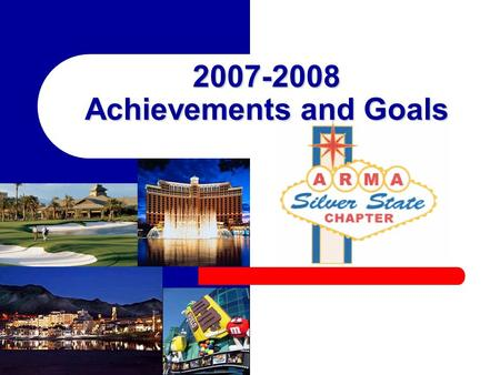 2007-2008 Achievements and Goals. Silver State Chapter Purpose of our Silver State Chapter: To promote and advance the improvement of records and information.