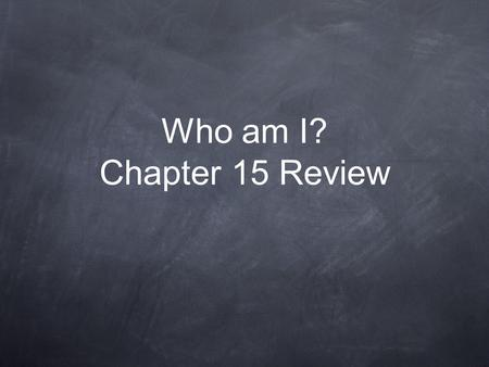 Who am I? Chapter 15 Review. I wrote 95 Theses protesting against the Catholic Churches sale of indulgences. Who am I?