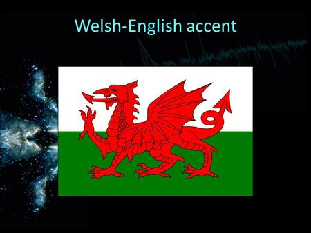 Welsh-English accent. The Cardiff accent The Cardiff accent and dialect, also known as Cardiff English is the regional accent of English, and a variety.