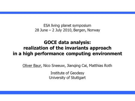 ESA living planet symposium 2010 ESA living planet symposium 28 June – 2 July 2010, Bergen, Norway GOCE data analysis: realization of the invariants approach.