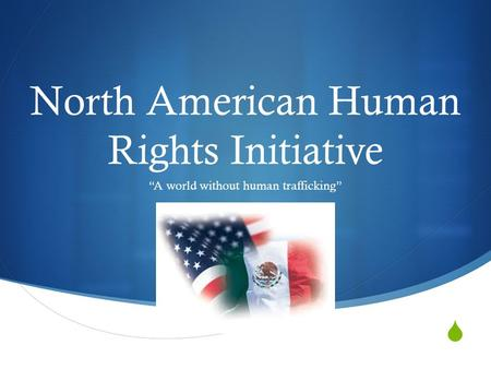 " North American Human Rights Initiative ""A world without human trafficking"""