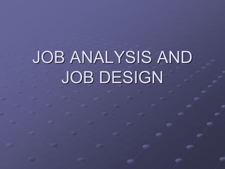 JOB ANALYSIS AND JOB DESIGN. JOB MICRO MOTIONSELEMENTSTASKS DUTIES POSITIONSOCCUPATIONSJOBS RESPONSIBILITIES.