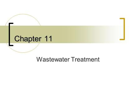 Chapter 11 Wastewater Treatment. On-Site Disposal Systems Septic Tanks Pit Toilets.
