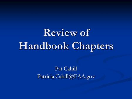 Review of Handbook Chapters Pat Cahill