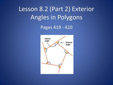 Lesson 8.2 (Part 2) Exterior Angles in Polygons