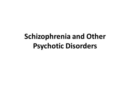 Schizophrenia and Other Psychotic Disorders. Introduction The word schizophrenia is derived from the Greek words skhizo (split) and phren (mind). Schizophrenia.