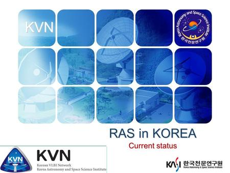 KVN RAS in KOREA Current status. KVN Basic Concepts Our DUTY Registration our RA sites  Helping peoples for Better Lives Our RIGHT protect RAS from.
