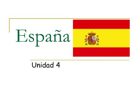 España Unidad 4. España It's in Europe Its Capital is Madrid Catalan, Galician, Aranese & Spanish are spoken Government is Constitutional Monarchy.