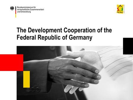 The Development Cooperation of the Federal Republic of Germany.