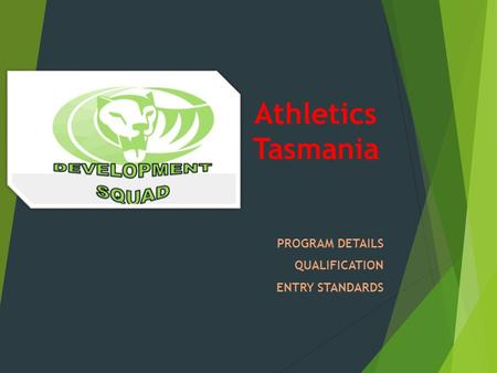 Athletics Tasmania PROGRAM DETAILS QUALIFICATION ENTRY STANDARDS.
