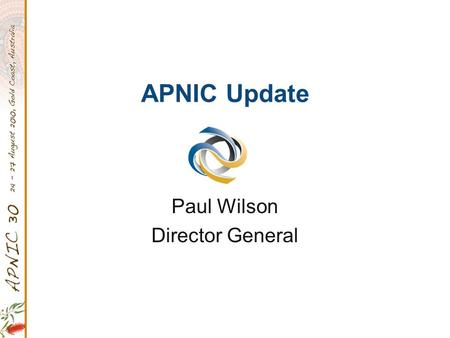 APNIC Update Paul Wilson Director General. 2010 Operational Plan Key Outcomes Delivering Value Supporting Internet Development Collaborating and Communicating.