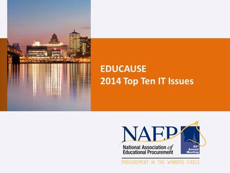 EDUCAUSE 2014 Top Ten IT Issues. Today's Agenda Introduction to EDUCAUSE IT Issues History & Methodology 2014 Top Ten IT Issues Selected Issues Reviewed.