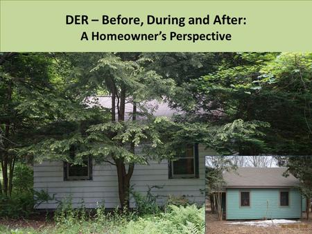 DER – Before, During and After: A Homeowner's Perspective.