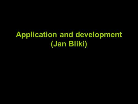 Application and development (Jan Bliki). 13:20 – 13:45 Application and development (Jan Bliki) From 'Data' to 'mxd'-files and geospatial databases to.