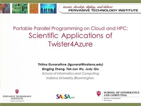 Portable Parallel Programming on Cloud and HPC: Scientific Applications of Twister4Azure Thilina Gunarathne Bingjing Zhang, Tak-Lon.