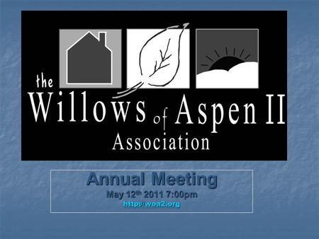 Annual Meeting May 12 th 2011 7:00pm