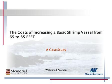 Whitelaw & Pearson The Costs of Increasing a Basic Shrimp Vessel from 65 to 85 FEET A Case Study.