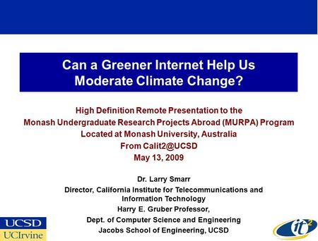 Can a Greener Internet Help Us Moderate Climate Change? High Definition Remote Presentation to the Monash Undergraduate Research Projects Abroad (MURPA)