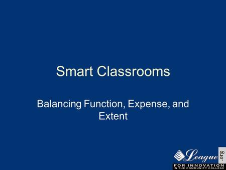 Smart Classrooms Balancing Function, Expense, and Extent.