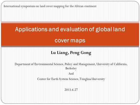 Lu Liang, Peng Gong Department of Environmental Science, Policy and Management, University of California, Berkeley And Center for Earth System Science,