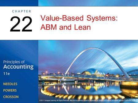 Value-Based Systems: ABM and Lean 22. Value-Based Systems and Management OBJECTIVE 1: Explain why managers use value-based systems and discuss their relationship.