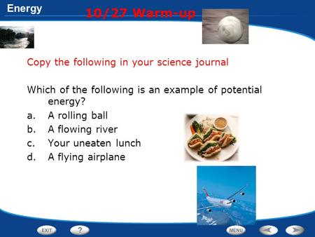 10/27 Warm-up Copy the following in your science journal