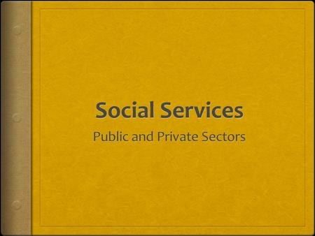  Today social services are taken as given by most Britons, but they were actually acknowledged as social support for citizens only in the 1940s.  Social.