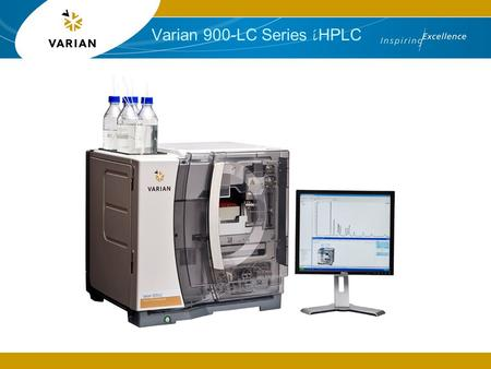 Varian 900-LC Series i HPLC. 2 What is the i HPLC? 2 models 920-LC and 940-LC Compact, stylish, automated analytical and semi prep HPLC Pre-plumbed and.