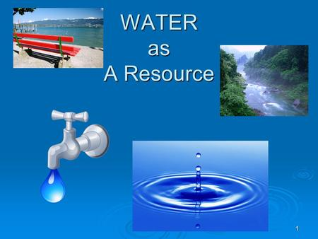 "1 WATER as A Resource. Drinking Water 2 Water Contamination  How do we know what is ""clean water?"" In other words, how do we know if water is ""safe"""