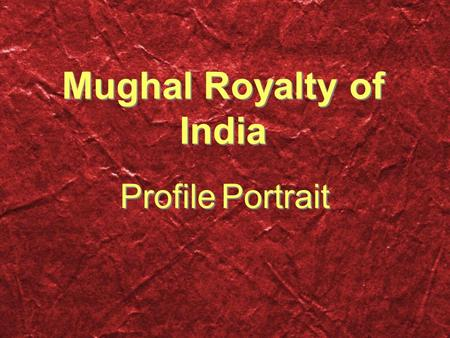 Mughal Royalty of India Profile Portrait. India What do I know about India? Where is India? What kinds of animals live there? What do people wear? What.