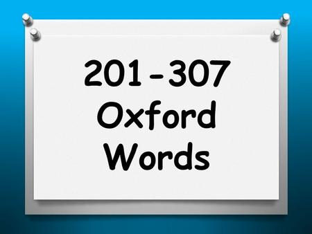 201-307 Oxford Words. lot today beach finished.