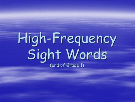 High-Frequency Sight Words (end of Grade 1). the.