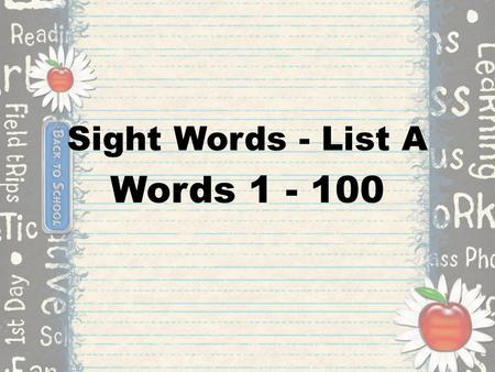 Sight Words - List A Words 1 - 100.
