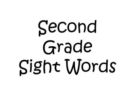 Second Grade Sight Words. also am another away.