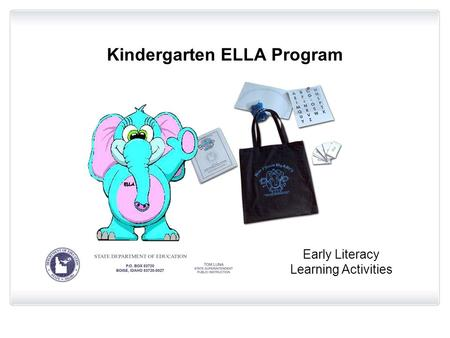 Kindergarten ELLA Program Early Literacy Learning Activities.