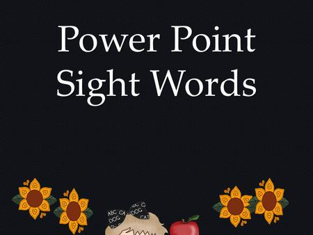 Power Point Sight Words. Sight Words Get Ready – Let's Start!