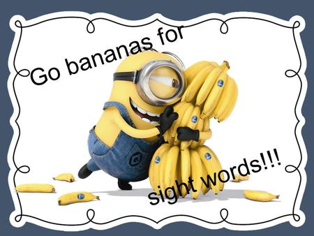 "Go bananas for sight words!!!. Remember... The ""th"" sound!"