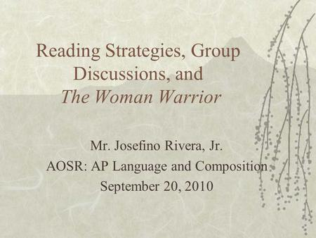 "no w "" and rhetorical strategies mr josefino rivera jr  reading strategies group discussions and the w warrior mr josefino rivera jr"