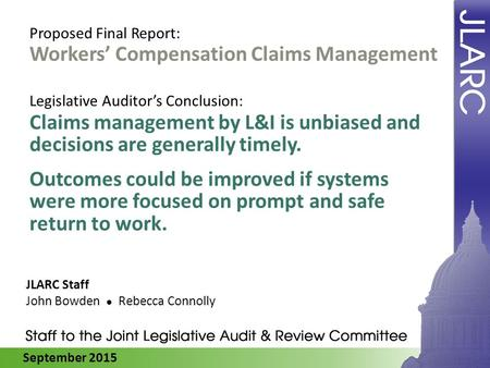 September 2015 Workers' Compensation Claims Management Claims management by L&I is unbiased and decisions are generally timely. Outcomes could be improved.