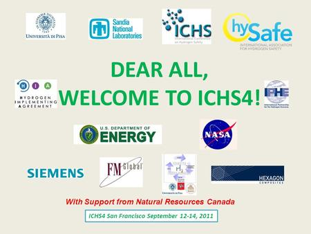 ICHS4 San Francisco September 12-14, 2011 DEAR ALL, WELCOME TO ICHS4! With Support from Natural Resources Canada.