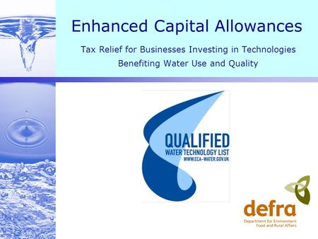 Enhanced Capital Allowances Tax Relief for Businesses Investing in Technologies Benefiting Water Use and Quality.