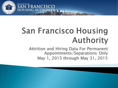 Attrition and Hiring Data For Permanent Appointments/Separations Only May 1, 2015 through May 31, 2015.